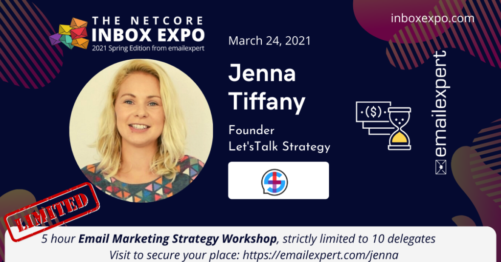 Jenna Tiffany, Founder Let's Talk Strategy 5 hour email marketing workshop strictly limited to 10 delegates.